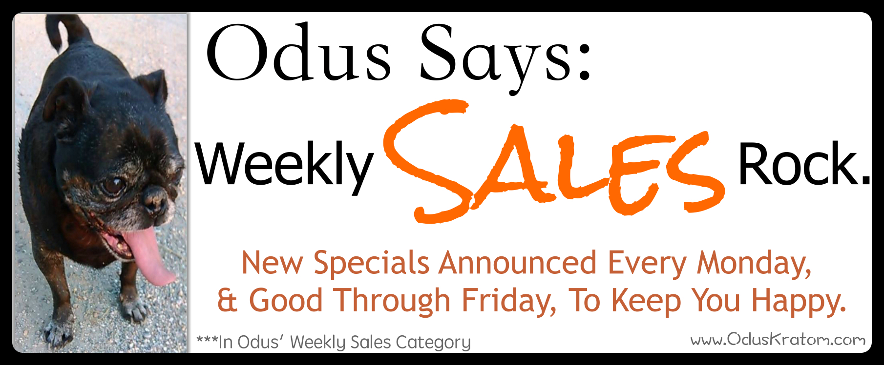 Weekly Sales At www.OdusKratom.com