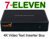 7 Eleven  POS HD 4K POS Video Text Inserter Box