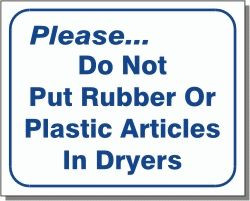 "Vend-Rite #L109:  ""Please Do Not Put Rubber or Plastic Articles In Dryers"""