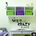 A Wild and Crazy Place Vinyl Wall Decal