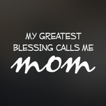 My Greatest Blessing Calls Me Mom Transfer Decal Sticker No Background