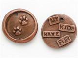 Copper My Kids Have Fur - Wax Seal Charm 19mm (PW737)