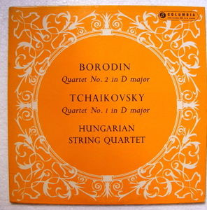 HUNGARIAN STRING QUARTET Col 33cx 1581 BORODIN & TCHAIKOVSKY Quartets LP