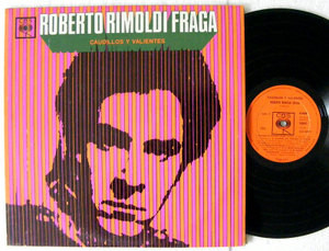ROBERTO RIMOLDI FRAGA Caudillos CBS 8925 Arg FOLK LP
