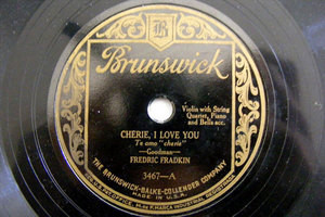 FREDIC FRADKIN Brunswick 3467 VIOLIN 78 CHERIE,I LOVE YOU / WHAT DOES IT MATTER