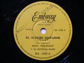 EDDIE PEQUENINO & RHYTHM BAND Embassy 1005 ARGENTINA Early ROCK PROMO 78 EL ALEGRE SILBADOR / SONRISAS