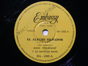 EDDIE PEQUENINO & RHYTHM BAND Embassy 1005 ARGENTINA Early ROCK PROMO 78 EL ALEGRE SILBADOR / SONRISAS