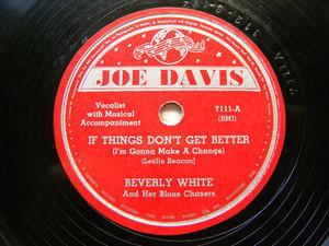 BEVERLY WHITE Joe Davis 7111 78 IF THINGS DON'T GET BETTER
