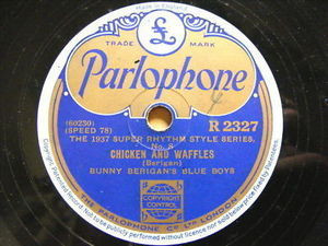 BUNNY BERIGAN Parlophone 2327 JAZZ 78 CHICKEN & WAFLES