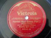 AMELITA GALLI-CURCI Victrola 6562 OPERA 78 HAMLET Mad S