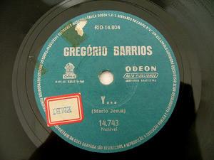GREGORIO BARRIOS Odeon 14743 78rpm YO SOY TU PASADO