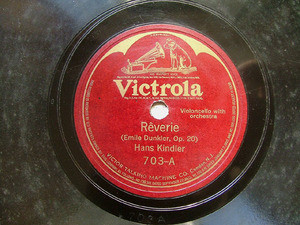 HANS KINDLER Victrola 703 CELLO 78rpm CRADDLE SONG