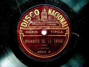 FRANCISCO CANARO Nacional 4062 TANGO 78rpm ORGANITO DE LA TARDE