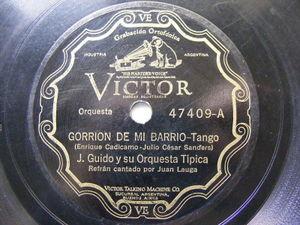 J. GUIDO ORQ TIPICA Victor 47409 TANGO 78 GORRION DE MI BARRIO / BARRIO QUERIDO