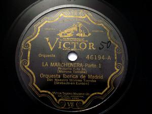 ORQ. IBERICA MADRID Scr VICTOR 46194 78rpm MARCHENERA