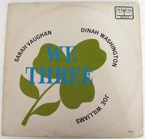 """Sarah Vaughan, Dinah Washington, Joe Williams """"We Three""""  TICO 2530 Mexico LP"""