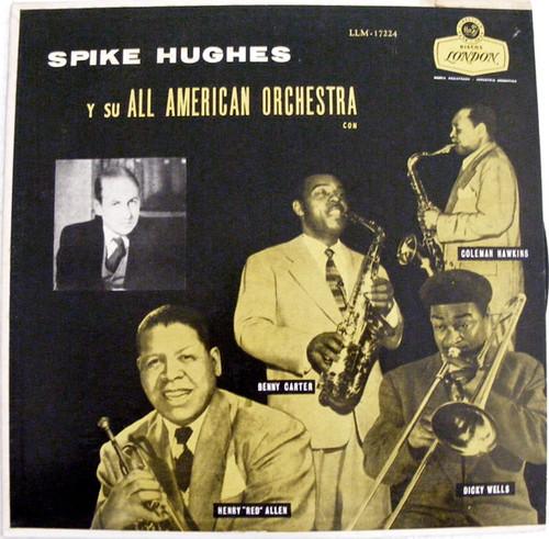 SPIKE HUGHES & HIS AMERICANS London LLM17224 Argentina LP NM-