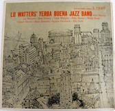LU WATTERS YERBA BUENA JAZZ BAND 1942 Series TROVA L-12007 ARGENTINA LP EX/EX