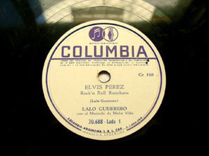 LALO GUERRERO Arg COLUMBIA 20688 ELVIS PARODY 78rpm ELVIS PEREZ