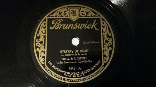 A&P GYPSIES HARRY HORLICK Brunswick 3556 78rpm MYSTERY OF NIGHT / MARCHIONESS