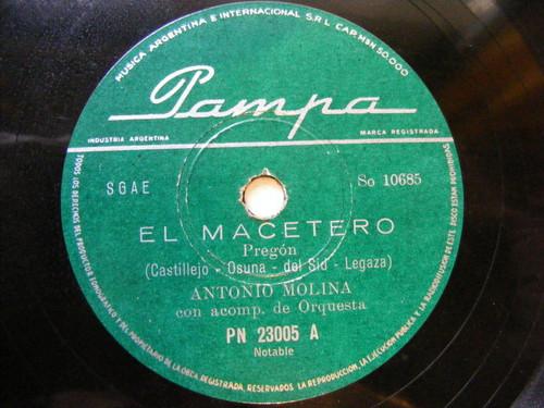 ANTONIO MOLINA PAMPA 23005 RARE ARGENTINA 78 EL MACETERO / ALEGRIAS