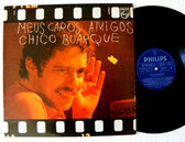CHICO BUARQUE Meus Caros Amigos PHILIPS 6349 189 BRAZIL LP 1976