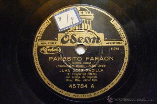 JUAN JOSE PADILLA Odeon 45784 78rpm PARESITO FARAON / PRESTAME TU PAÑUELO