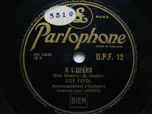LILI FAYOL Parlophone 12 FRENCH 78 A L'OPERA / QUAND IL M'A PRISE