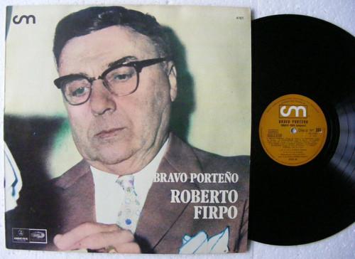 """ROBERTO FIRPO """"Bravo Porteño"""" CM 4161 TANGO ARG LP 1973"""