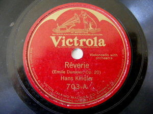HANS KINDLER Victrola 703 CELLO 78rpm REVERIE / CRADLE SONG