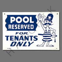 "X4023 SIGN-""POOL RESERVED FOR TENANTS"" #40319"