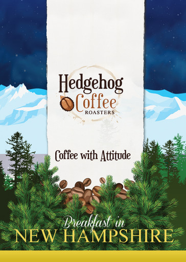 """Hedgehog Coffee Roasters """"Breakfast in New Hampshire"""""""