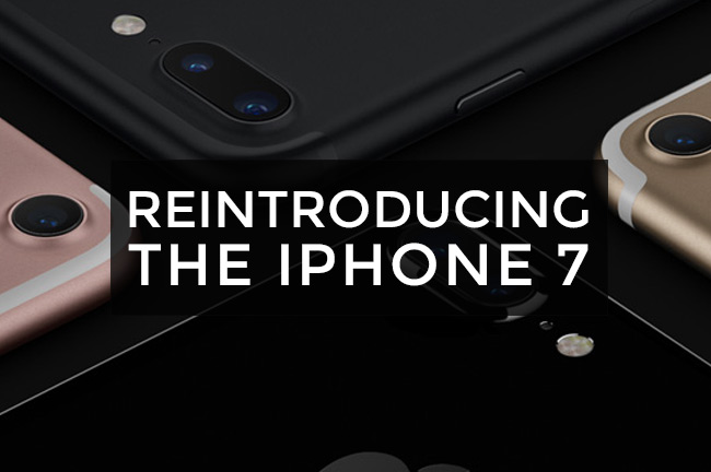 Reintroducing The iPhone 7: What Makes It Special