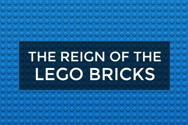 The Reign of The LEGO Bricks