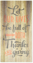 Let Our Lives Be Full Of Both Thanks And Giving Rustic Wood Sign 11x22