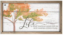 Life Is What Happens Framed Rustic Wood Farmhouse Wall Sign 9x18