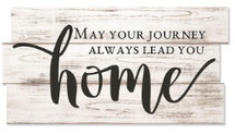 May Your Journey Always Lead You Home Rustic Wood Sign 8x16