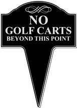 No Golf Carts Beyond This Point Aluminum Yard Sign 10x14