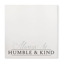 Always Be Humble And Kind Rustic Wood Farmhouse Sign 16x16