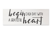 Begin Each Day With A Grateful Heart Wood Wall Sign