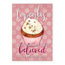 Cupcakes Are Muffins That Believed In Miracles Rustic Wood Wall Sign 8x12