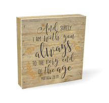 And Surely I Am With You Always Pallet Box Sign 7.5 x 7.5