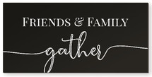 Friends And Family Gather Wood Wall Sign 11x22