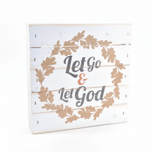 Let Go And Let God Pallet Box Sign 7.5 x 7.5
