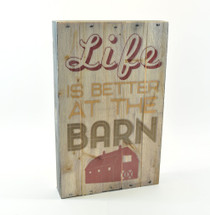 Life Is Better At The Barn Pallet Box Sign 7.5 x 12