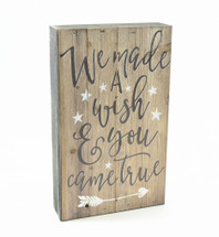 We Made A Wish And You Came True Pallet Box Sign 6x10