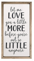 Let Me Love You A Little More Framed Rustic Wood Farmhouse Wall Sign