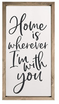 Home Is Wherever I'm With You Framed Rustic Wood Farmhouse Wall Sign