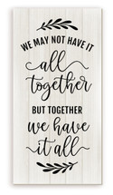 We May Not Have It All Together Rustic Wood Farmhouse Wall Sign 9x18