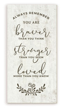Always Remember You Are Braver Than You Think Rustic Wood Farmhouse Wall Sign 9x18